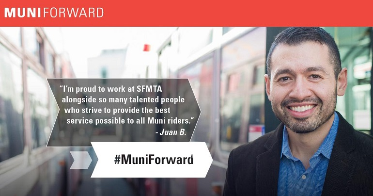 """I'm proud to work at SFMTA alongside so many talented people who strive to provide the best service possible to all Muni riders."""