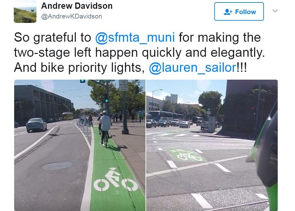 Screenshot of a tweet posted by Andrew Davidson with th two photos of people on bikes using a newly-installed bicycle waiting area for left turns on The Embarcadero at North Point Street. Text states, 'So grateful to @sfmta_muni for making the two-stage left happen quickly and elegantly. And bike priority lights, @lauren_sailor!!!'