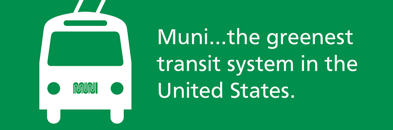 Muni, the greenest transit system in the United States.