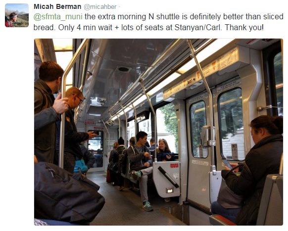 """@sfmta_muni the extra morning N shuttle is definitely better than sliced bread. Only 4 min wait + lots of seats at Stanyan/Carl. Thank you!"""