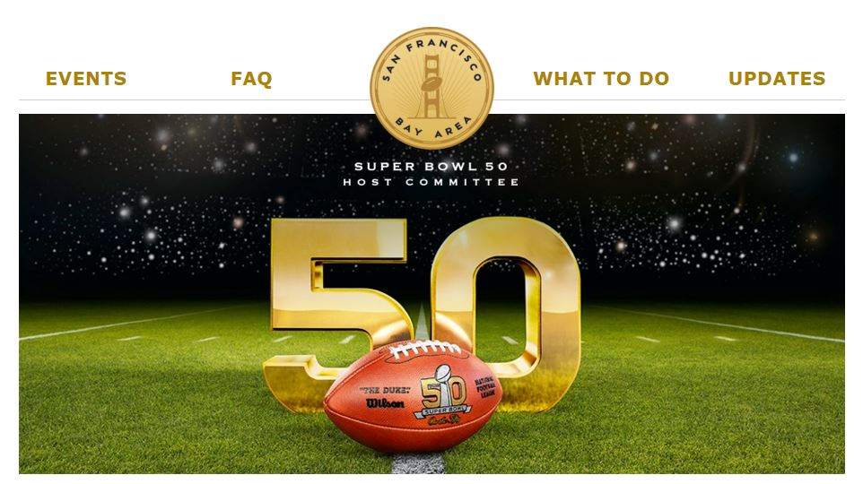"""Events"" ""FAQ"" ""What To Do"" and ""Updates."" Titles flank San Francisco Bay Area Host Committee seal and are above an image of a football field with a gold ""50"" and a ""Super Bowl 50"" logo football."