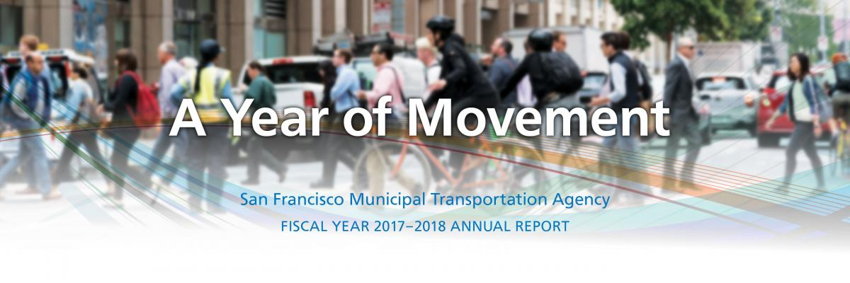 A Year of Movement, SFMTA fiscal year 2017-2018 annual report. Image of people walking downtown.