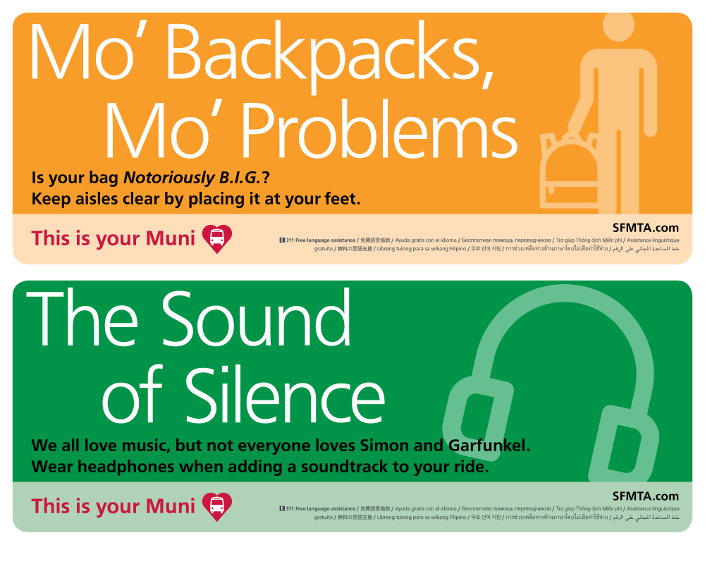 This is Your Muni cards on buses asking customers to take off their backpacks and to use headphones.
