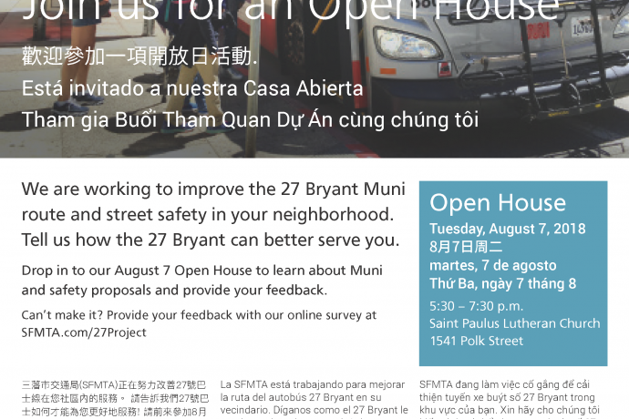 Open House for the 27 Bryant route on August 7 between 5:30pm to 7:30pm at Saint Paulus Lutheran Church, 1541 Polk Street