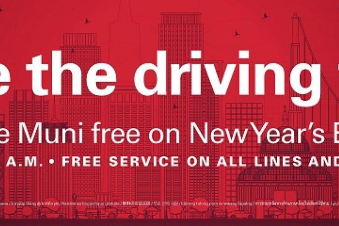 Ride Muni free on New Year's Eve.