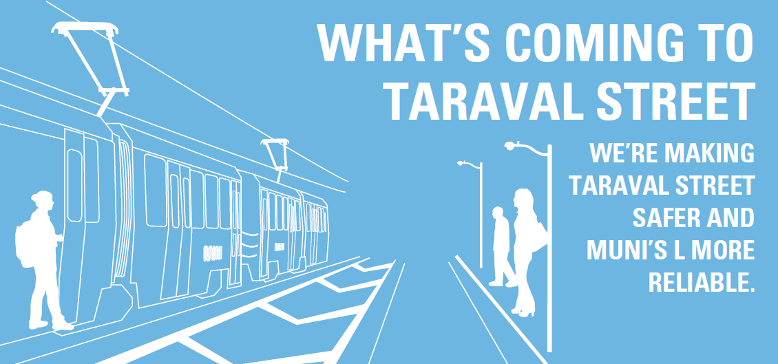 What's coming to Taraval Street We're making Taraval safer and Muni's L more reliable.